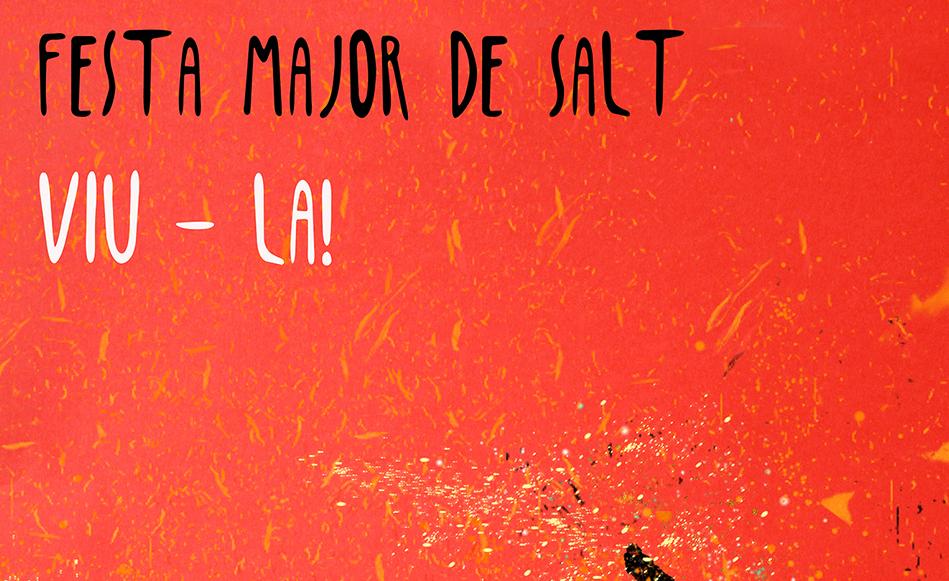 Tot a punt per gaudir de la Festa Major de Salt que enguany es celebra del 24 al 29 de juliol